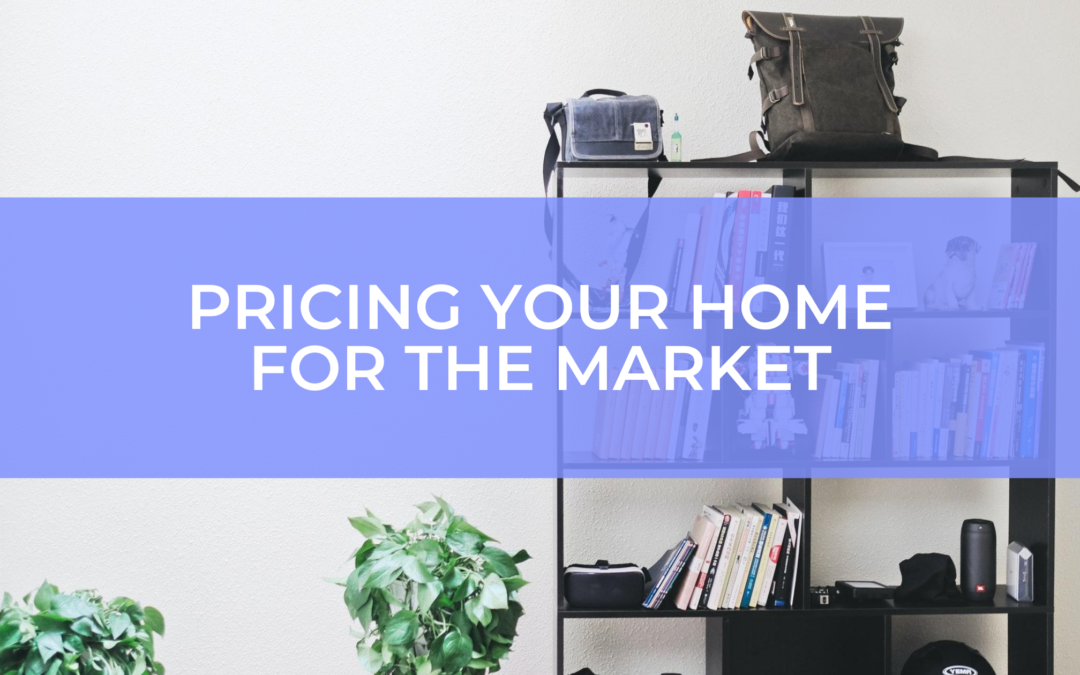 Pricing your home for the market: What to look at to decide how much to list your home for sale for